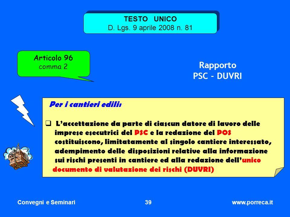 Convegni e Seminari39www.porreca.it TESTO UNICO D. Lgs. 9 aprile 2008 n. 81 Articolo 96 comma 2 Rapporto PSC - DUVRI Per i cantieri edili: Laccettazio