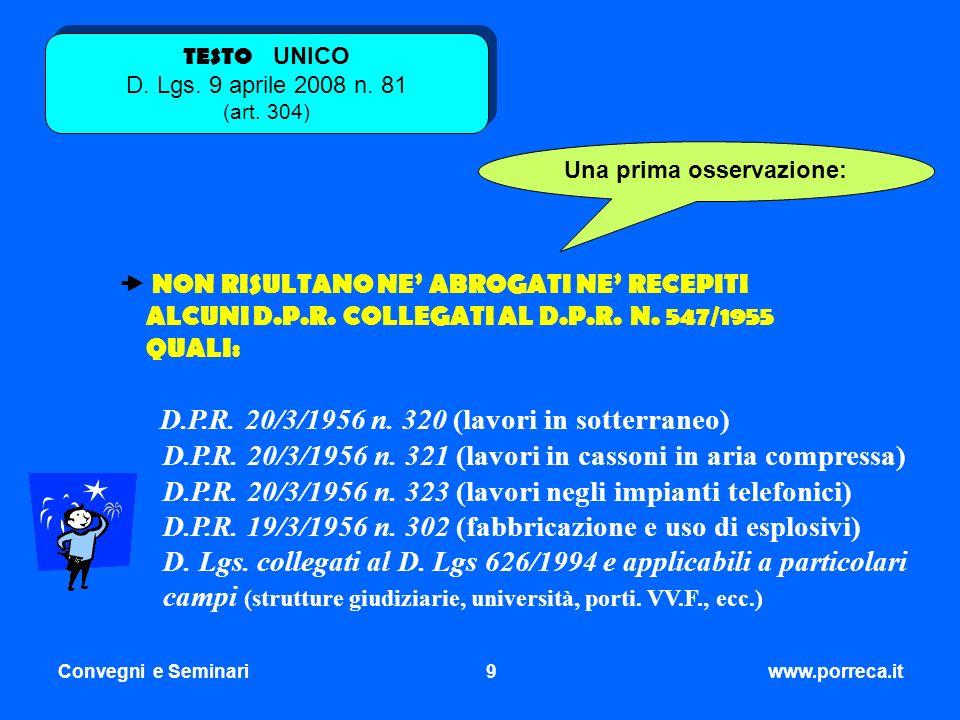 Convegni e Seminari9www.porreca.it NON RISULTANO NE ABROGATI NE RECEPITI ALCUNI D.P.R. COLLEGATI AL D.P.R. N. 547/1955 QUALI: D.P.R. 20/3/1956 n. 320