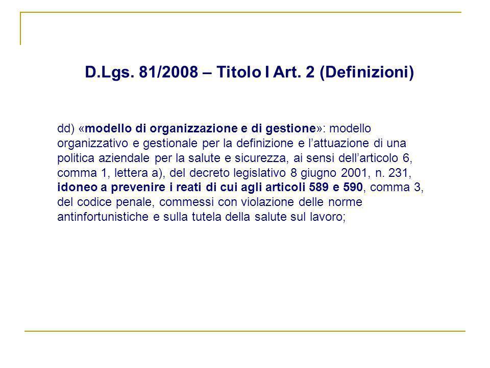 dd) «modello di organizzazione e di gestione»: modello organizzativo e gestionale per la definizione e lattuazione di una politica aziendale per la sa