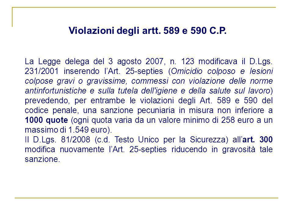 La Legge delega del 3 agosto 2007, n. 123 modificava il D.Lgs. 231/2001 inserendo lArt. 25-septies (Omicidio colposo e lesioni colpose gravi o graviss