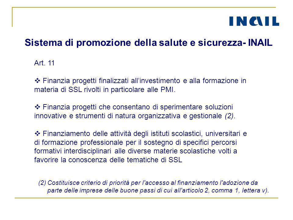 Art. 11 Finanzia progetti finalizzati allinvestimento e alla formazione in materia di SSL rivolti in particolare alle PMI. Finanzia progetti che conse
