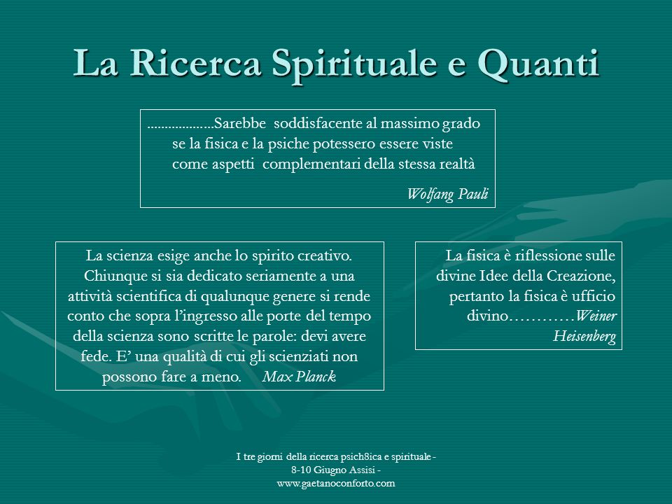I tre giorni della ricerca psich8ica e spirituale - 8-10 Giugno Assisi - www.gaetanoconforto.com La Ricerca Spirituale e Quanti...................Sare