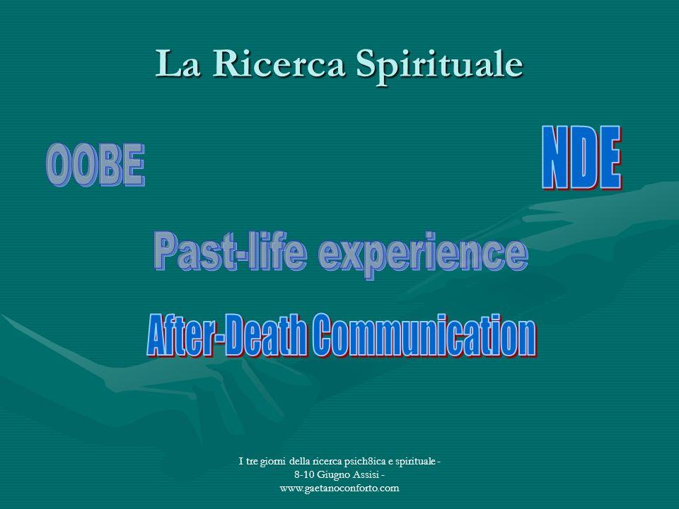 I tre giorni della ricerca psich8ica e spirituale - 8-10 Giugno Assisi - www.gaetanoconforto.com La Ricerca Spirituale