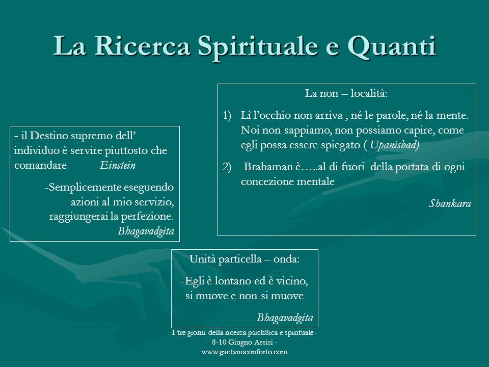 I tre giorni della ricerca psich8ica e spirituale - 8-10 Giugno Assisi - www.gaetanoconforto.com La Ricerca Spirituale e Quanti - il Destino supremo d
