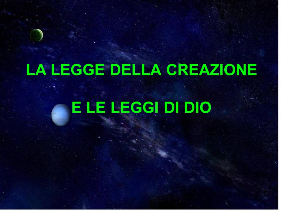 LA LEGGE DELLA CREAZIONE E LE LEGGI DI DIO