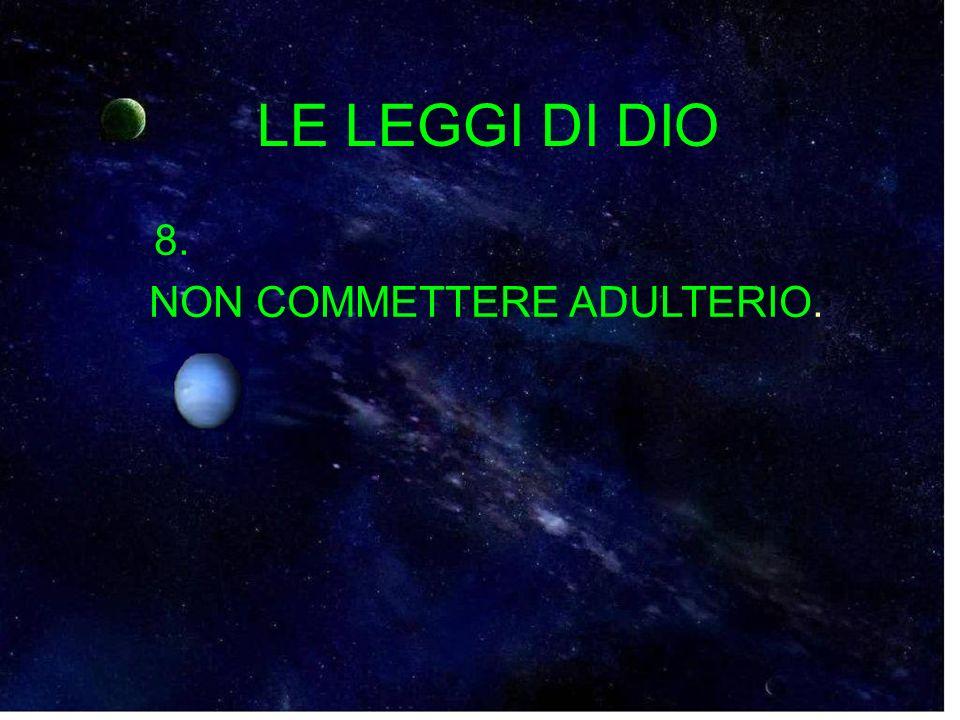 LE LEGGI DI DIO 8. NON COMMETTERE ADULTERIO.