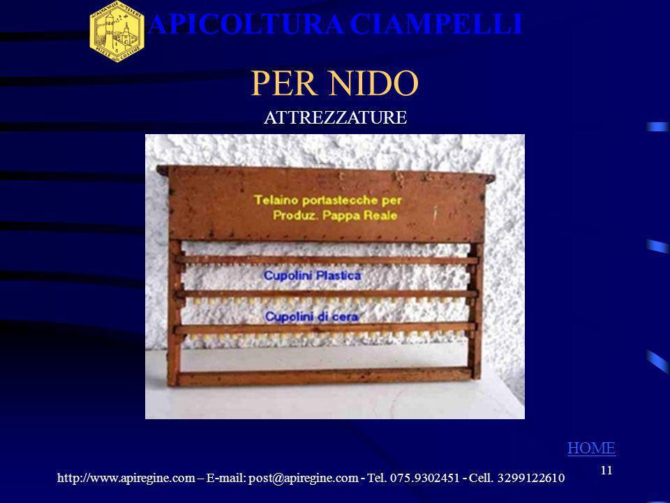 10 ATTREZZATURE PER MELARIO http://www.apiregine.com – E-mail: post@apiregine.com - Tel. 075.9302451 - Cell. 3299122610 APICOLTURA CIAMPELLI HOME