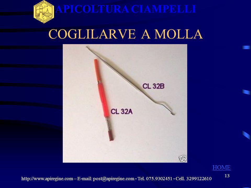 12 ATTREZZATURE COGLILARVE http://www.apiregine.com – E-mail: post@apiregine.com - Tel. 075.9302451 - Cell. 3299122610 APICOLTURA CIAMPELLI HOME