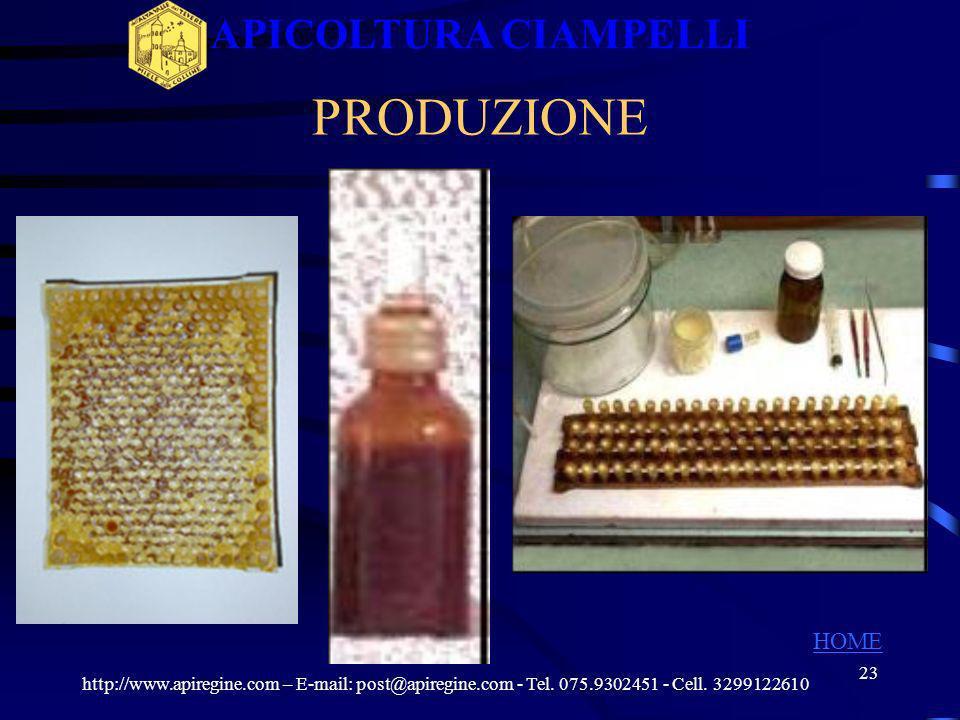 22 PRODUZIONE http://www.apiregine.com – E-mail: post@apiregine.com - Tel. 075.9302451 - Cell. 3299122610 APICOLTURA CIAMPELLI HOME