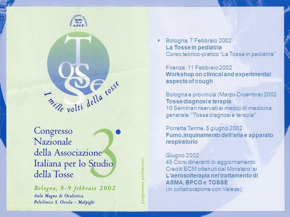 Bologna, 7 Febbraio 2002 La Tosse in pediatria Corso teorico-pratico La Tosse in pediatria Firenze, 11 Febbraio 2002 Workshop on clinical and experime