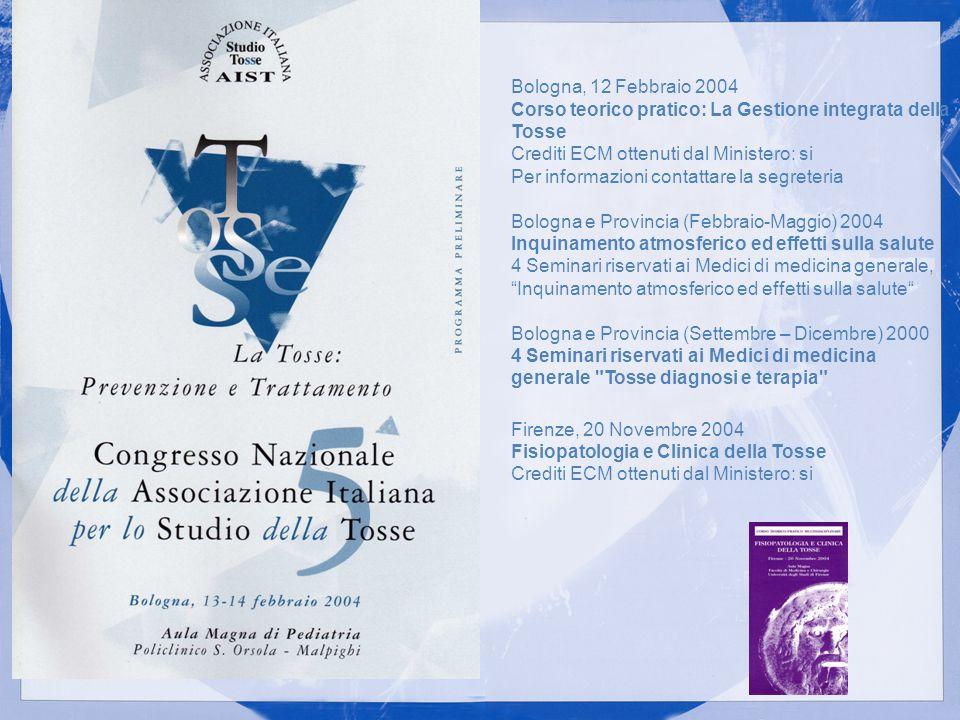 Bologna, 12 Febbraio 2004 Corso teorico pratico: La Gestione integrata della Tosse Crediti ECM ottenuti dal Ministero: si Per informazioni contattare