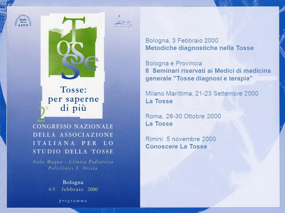 Bologna, 3 Febbraio 2000 Metodiche diagnostiche nella Tosse Bologna e Provincia 8 Seminari riservati ai Medici di medicina generale