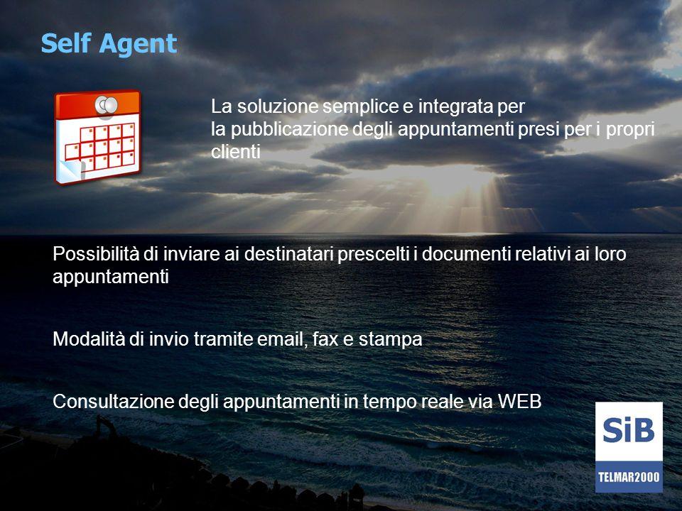 Self Agent La soluzione semplice e integrata per la pubblicazione degli appuntamenti presi per i propri clienti Possibilità di inviare ai destinatari