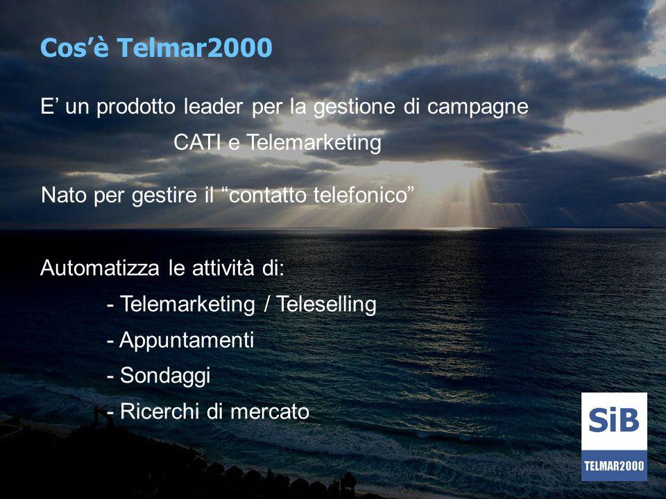 Cosè Telmar2000 E un prodotto leader per la gestione di campagne CATI e Telemarketing Nato per gestire il contatto telefonico Automatizza le attività