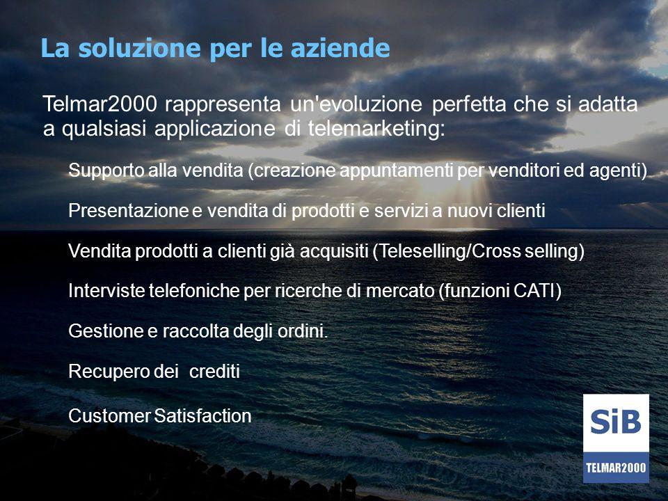 La soluzione per le aziende Telmar2000 rappresenta un'evoluzione perfetta che si adatta a qualsiasi applicazione di telemarketing: Supporto alla vendi