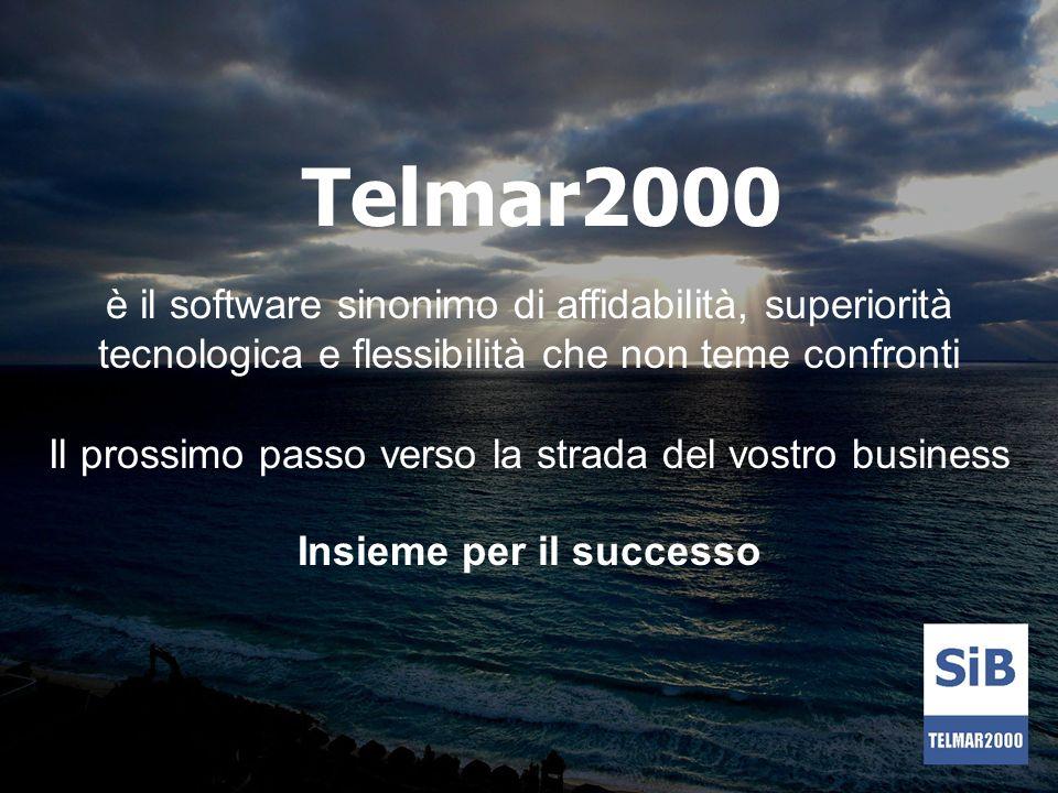 Telmar2000 Il prossimo passo verso la strada del vostro business è il software sinonimo di affidabilità, superiorità tecnologica e flessibilità che no