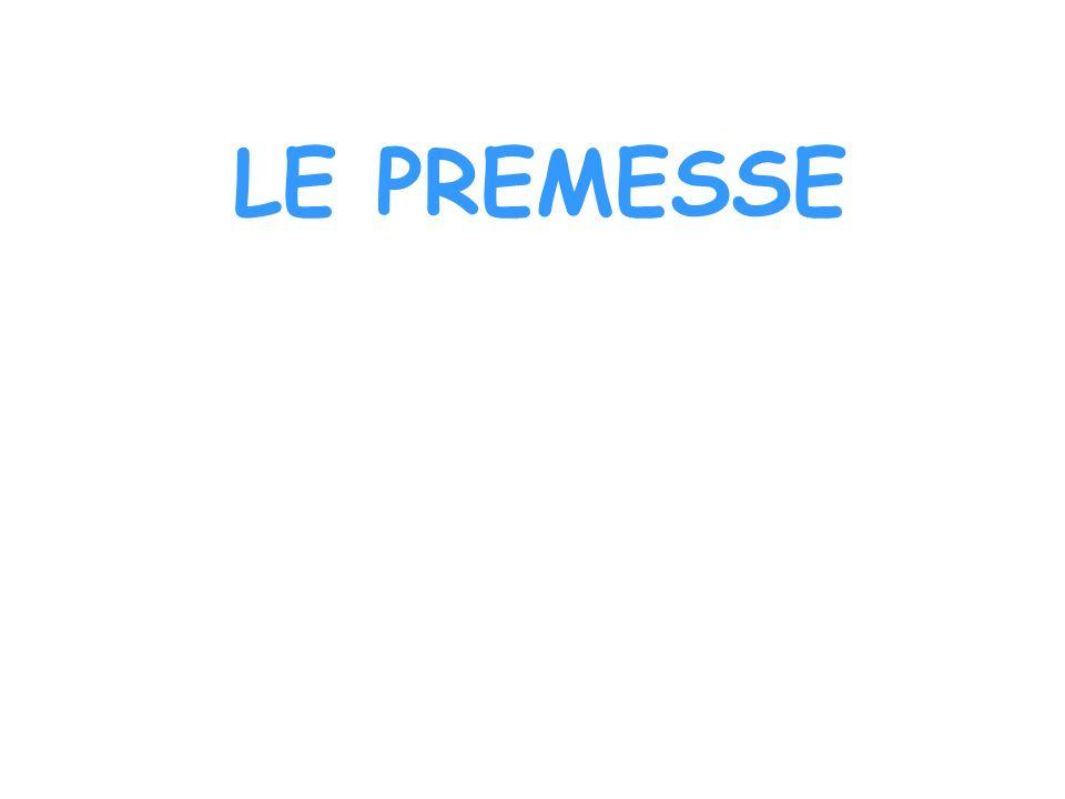 LE PREMESSE