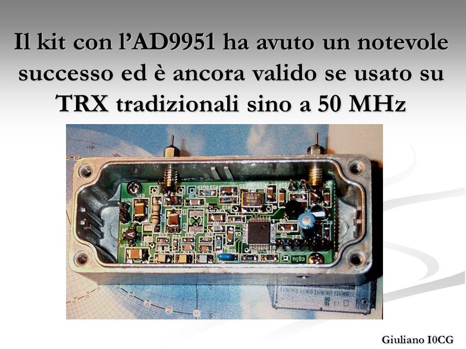 Il kit con lAD9951 ha avuto un notevole successo ed è ancora valido se usato su TRX tradizionali sino a 50 MHz