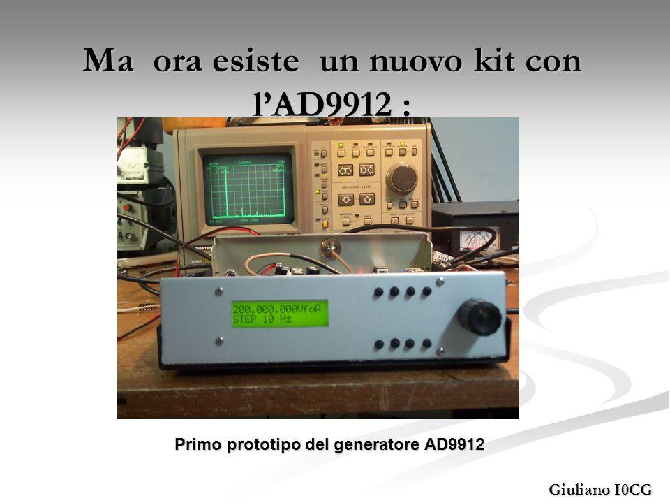 Giuliano I0CG Ma ora esiste un nuovo kit con lAD9912 : Primo prototipo del generatore AD9912