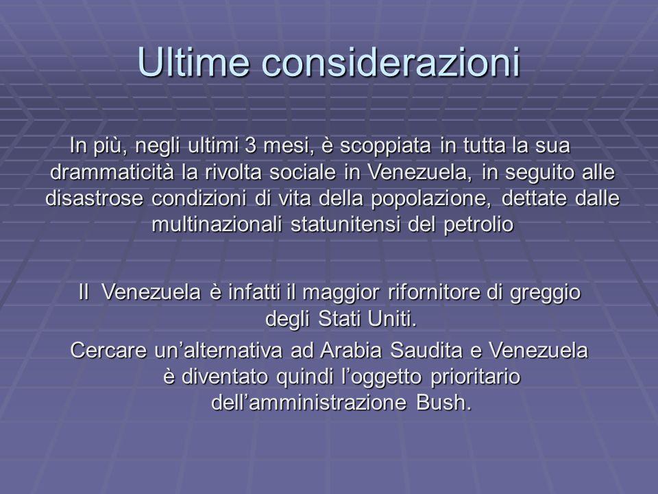 Ultime considerazioni In più, negli ultimi 3 mesi, è scoppiata in tutta la sua drammaticità la rivolta sociale in Venezuela, in seguito alle disastros