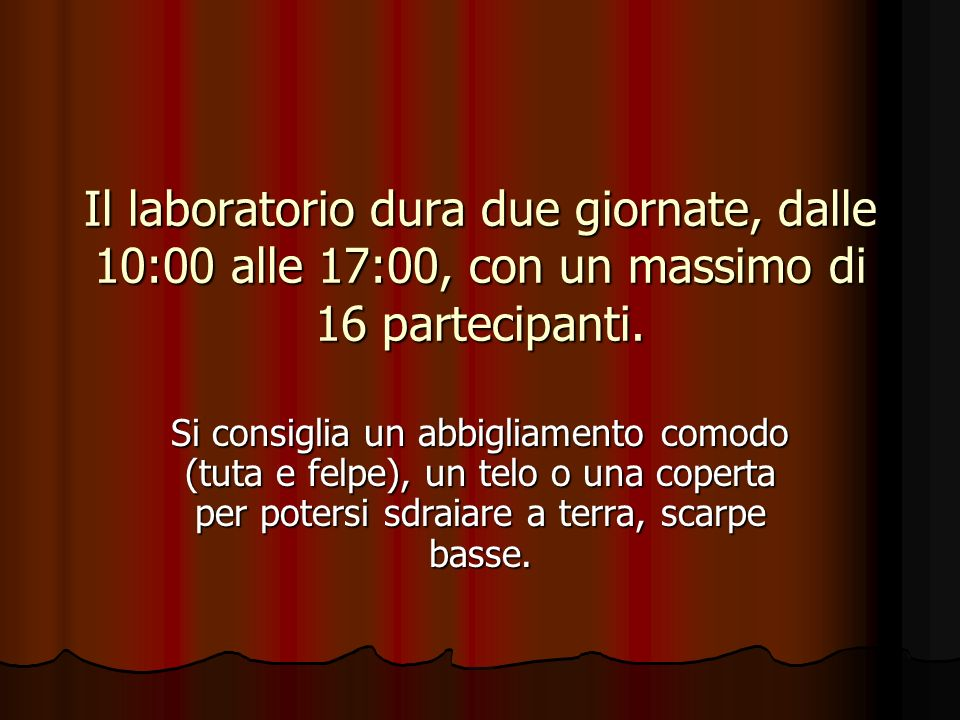 Lultima parte del seminario verrà dedicata all esibizione dal vivo degli iscritti al laboratorio.