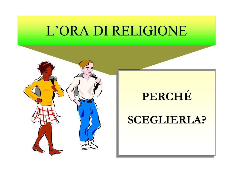 Lora di Religione Concorre alla formazione ed alla crescita umana e culturale di tutti gli studenti.