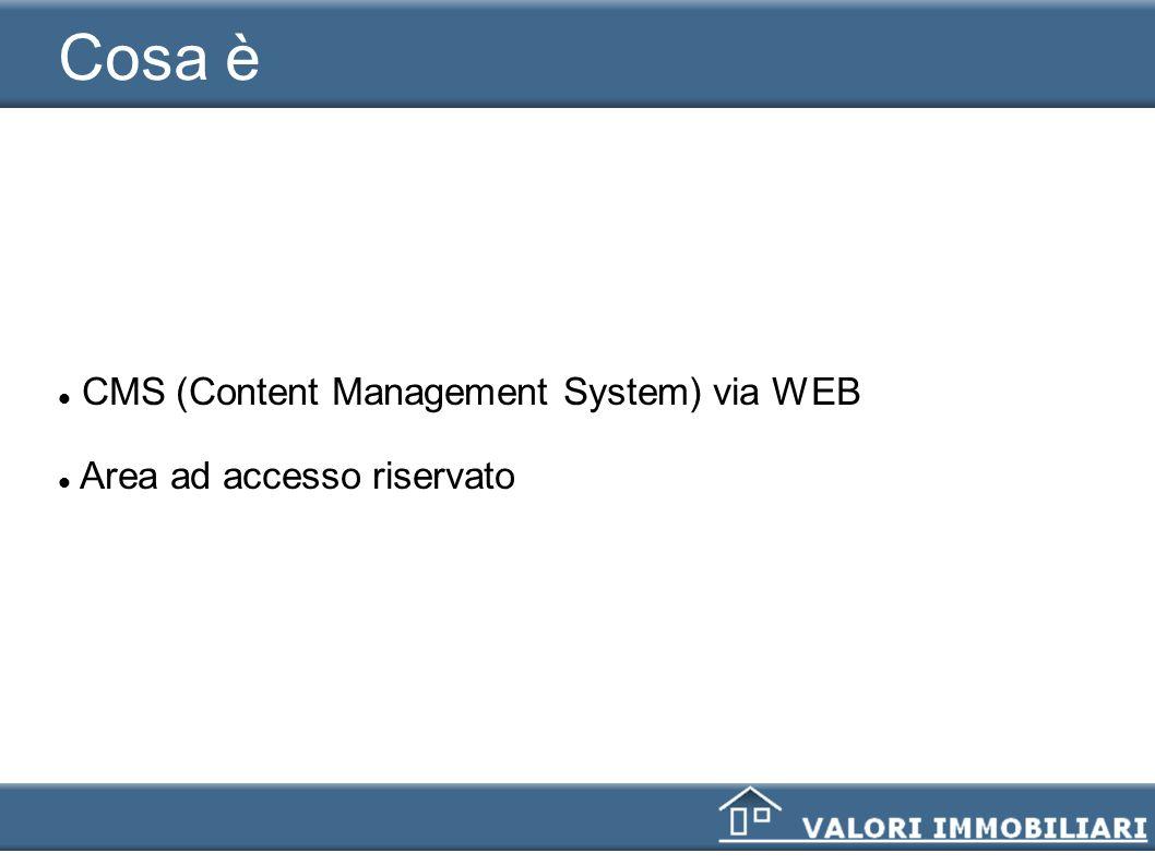 Cosa è CMS (Content Management System) via WEB Area ad accesso riservato