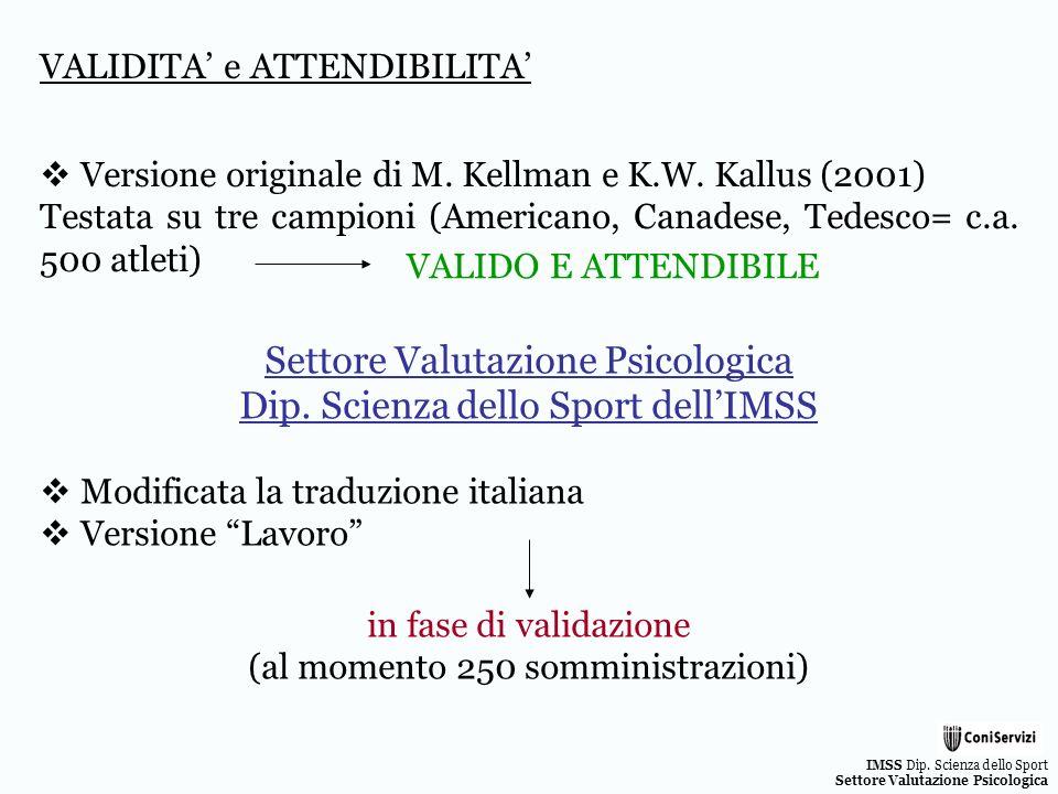 IMSS Dip. Scienza dello Sport Settore Valutazione Psicologica VALIDITA e ATTENDIBILITA Versione originale di M. Kellman e K.W. Kallus (2001) Testata s
