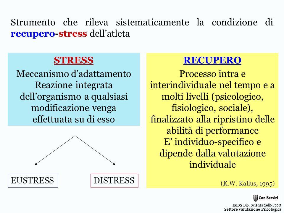 IMSS Dip. Scienza dello Sport Settore Valutazione Psicologica Meccanismo dadattamento Reazione integrata dellorganismo a qualsiasi modificazione venga
