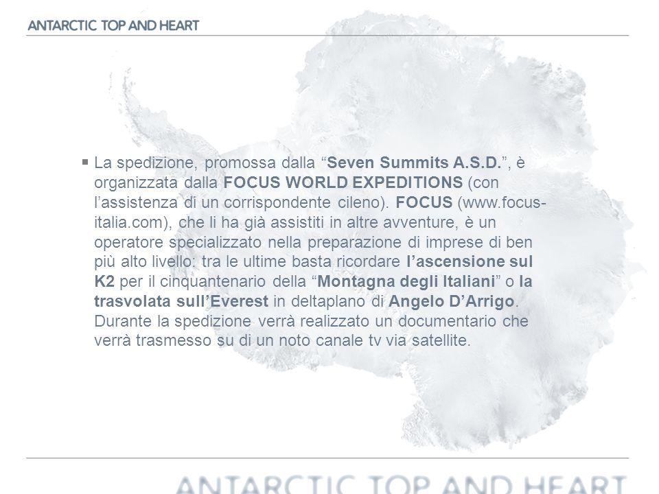 La spedizione, promossa dalla Seven Summits A.S.D., è organizzata dalla FOCUS WORLD EXPEDITIONS (con lassistenza di un corrispondente cileno). FOCUS (