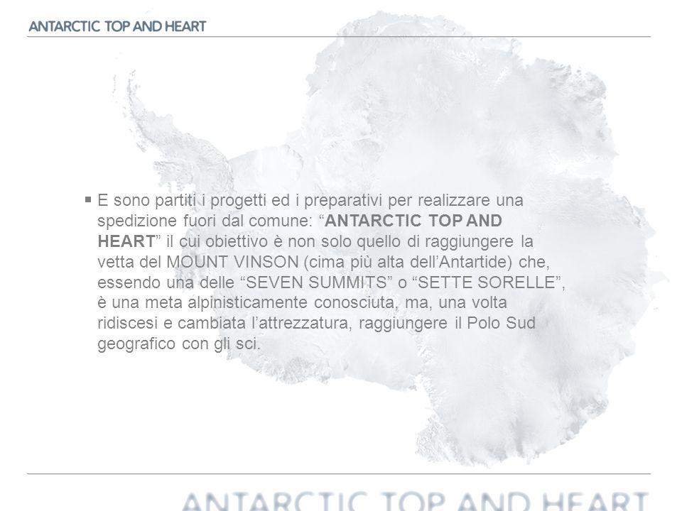 E sono partiti i progetti ed i preparativi per realizzare una spedizione fuori dal comune: ANTARCTIC TOP AND HEART il cui obiettivo è non solo quello