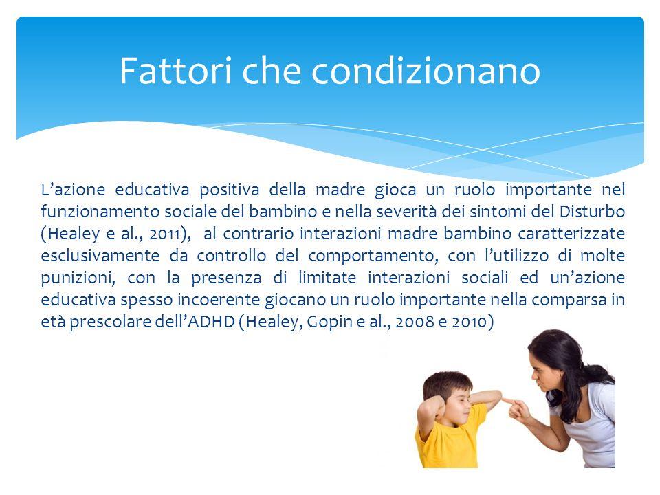 Lazione educativa positiva della madre gioca un ruolo importante nel funzionamento sociale del bambino e nella severità dei sintomi del Disturbo (Heal