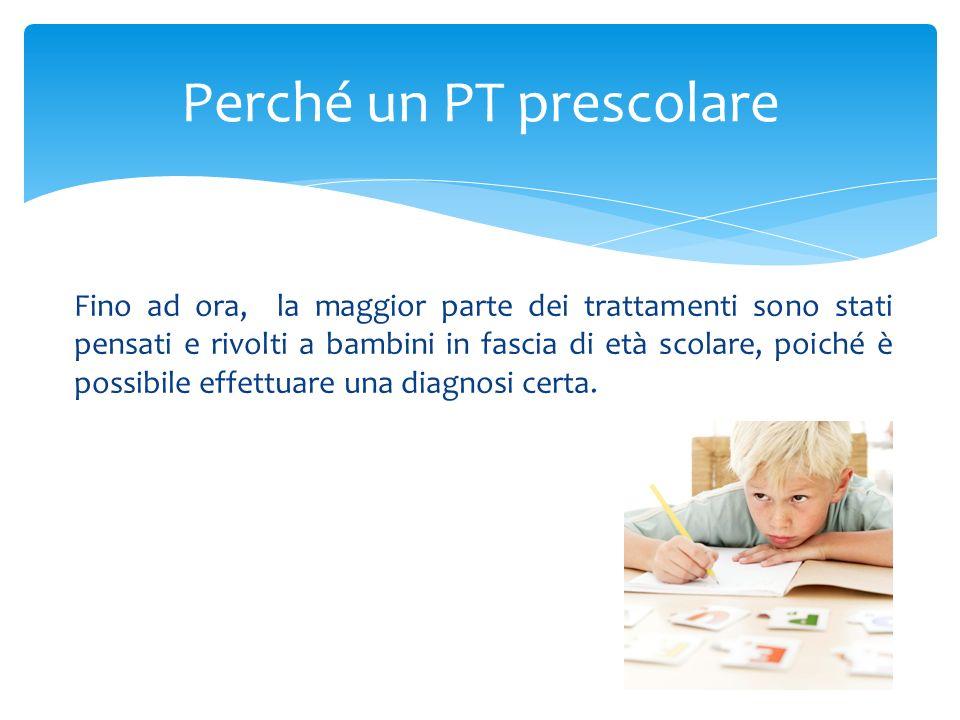 Impedire lo sviluppo di problemi secondari Ridurre lo stress genitoriale Prevenire alcune traiettorie negative dello sviluppo Motivi per un PT prescolare