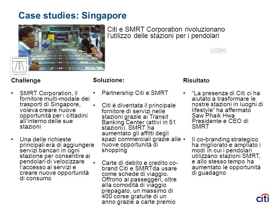 Case studies: Singapore Citi e SMRT Corporation rivoluzionano lutilizzo delle stazioni per i pendolari video Soluzione: Partnership Citi e SMRT Citi è