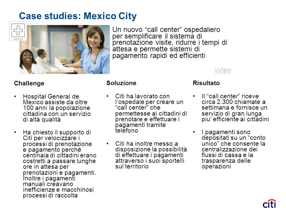 Case studies: Mexico City Un nuovo call center ospedaliero per semplificare il sistema di prenotazione visite, ridurre i tempi di attesa e permette si