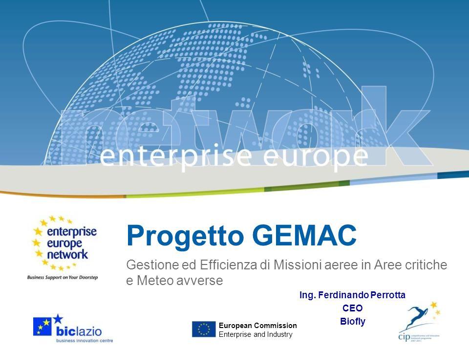 Progetto GEMAC Gestione ed Efficienza di Missioni aeree in Aree critiche e Meteo avverse European Commission Enterprise and Industry Ing. Ferdinando P