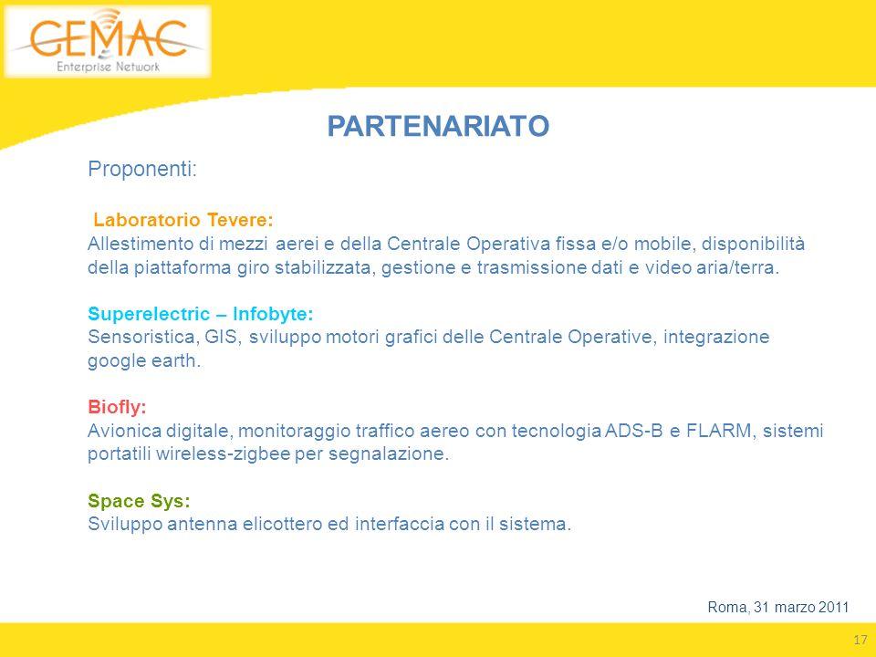 17 Roma, 31 marzo 2011 PARTENARIATO Proponenti: Laboratorio Tevere: Allestimento di mezzi aerei e della Centrale Operativa fissa e/o mobile, disponibi