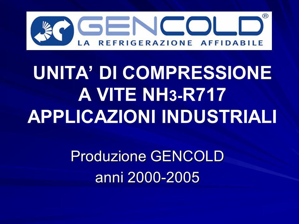 UNITA DI COMPRESSIONE A VITE NH 3- R717 APPLICAZIONI INDUSTRIALI Produzione GENCOLD anni 2000-2005