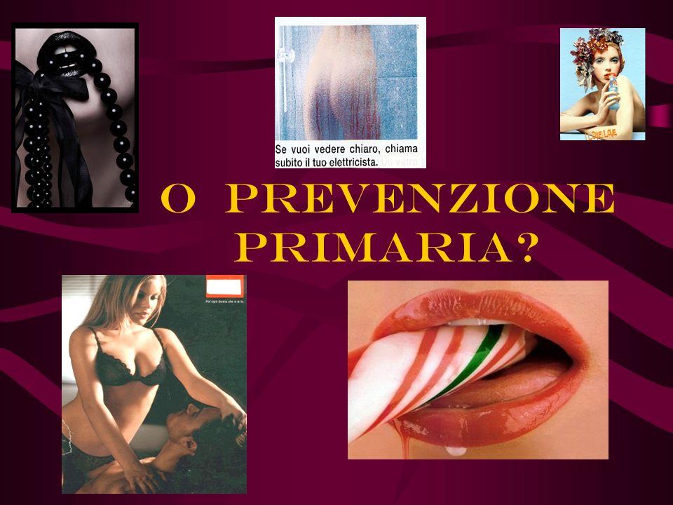 O prevenzione primaria?
