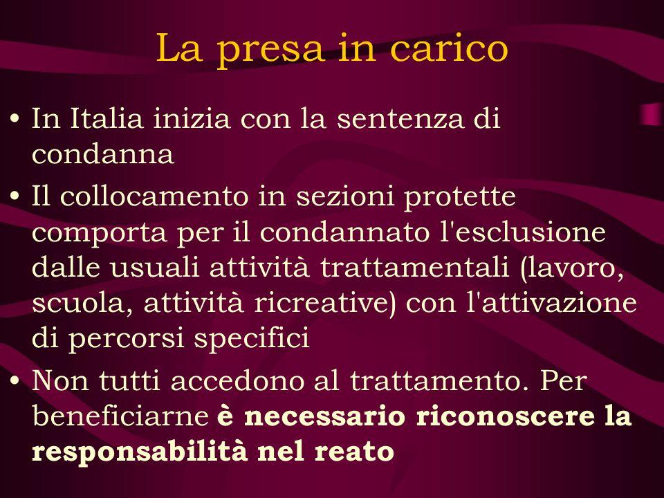 La presa in carico In Italia inizia con la sentenza di condanna Il collocamento in sezioni protette comporta per il condannato l'esclusione dalle usua