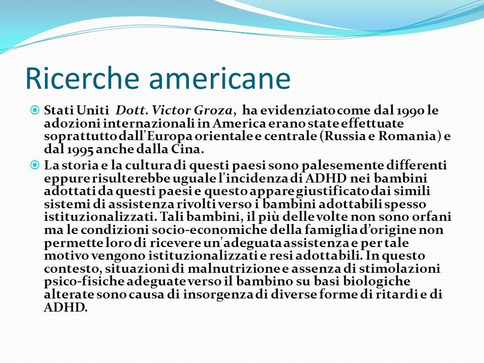 Ricerche americane Stati Uniti Dott. Victor Groza, ha evidenziato come dal 1990 le adozioni internazionali in America erano state effettuate soprattut