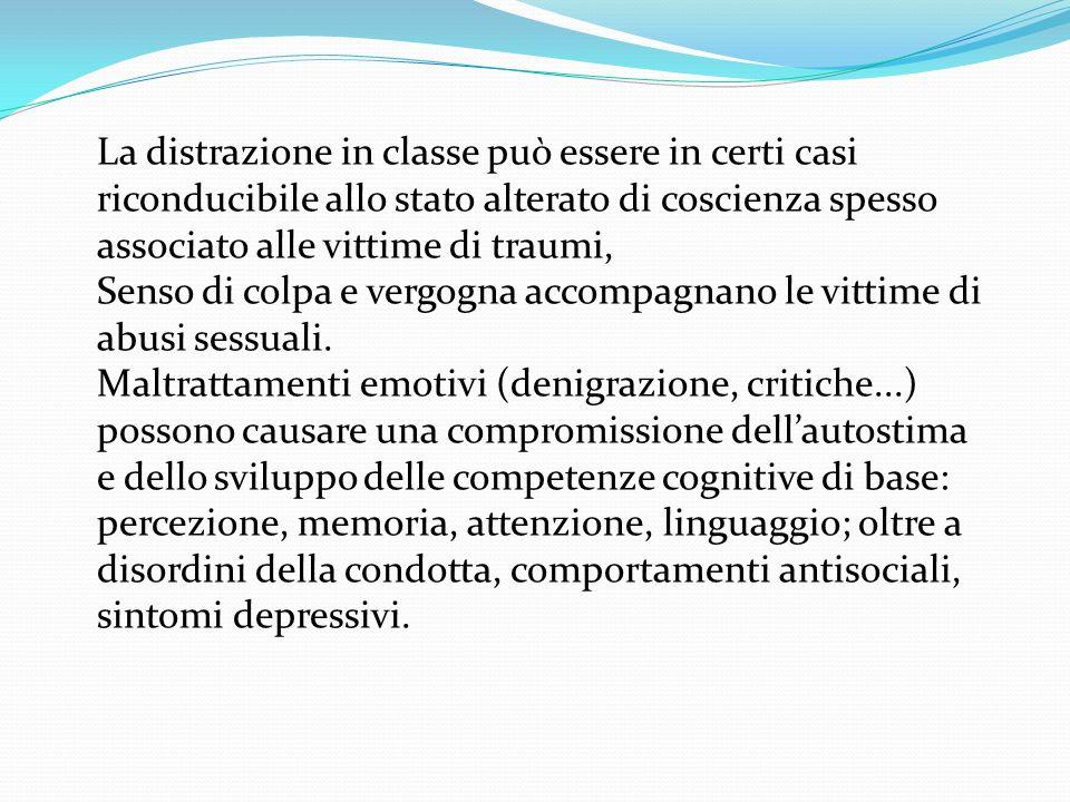La distrazione in classe può essere in certi casi riconducibile allo stato alterato di coscienza spesso associato alle vittime di traumi, Senso di col