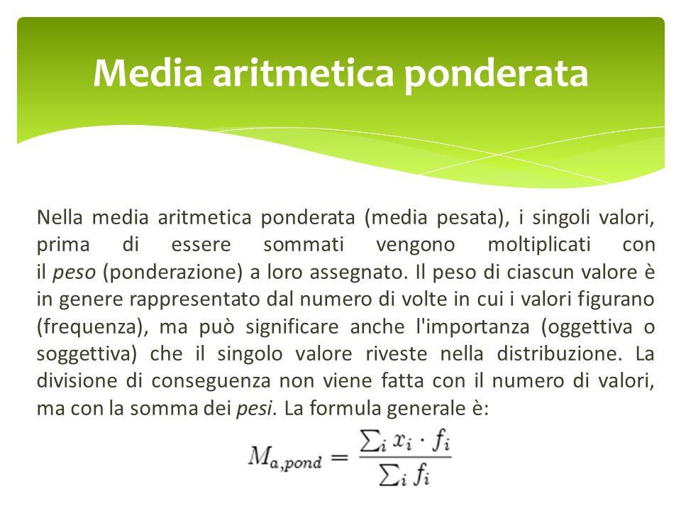 Nella media aritmetica ponderata (media pesata), i singoli valori, prima di essere sommati vengono moltiplicati con il peso (ponderazione) a loro asse