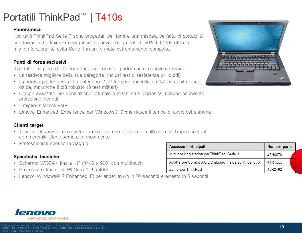 Portatili ThinkPad | T410s Panoramica I portatili ThinkPad Serie T sono progettati per fornire una miscela perfetta di portabilità, prestazioni ed eff