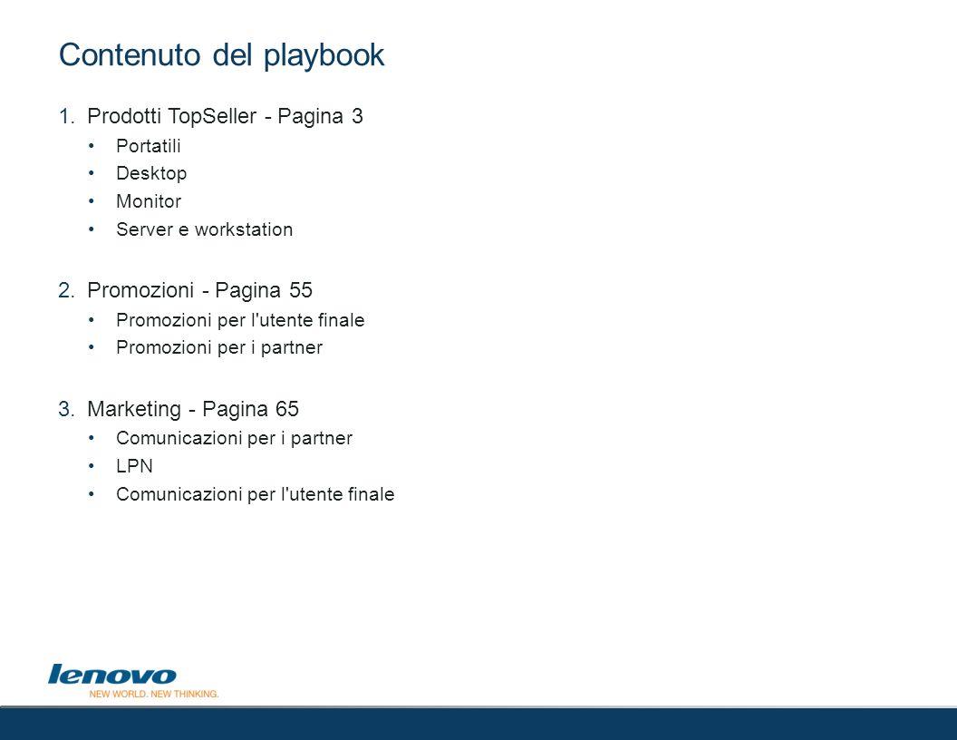 1.Prodotti TopSeller - Pagina 3 Portatili Desktop Monitor Server e workstation 2.Promozioni - Pagina 55 Promozioni per l'utente finale Promozioni per