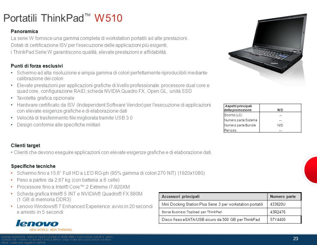 Portatili ThinkPad W510 Panoramica La serie W fornisce una gamma completa di workstation portatili ad alte prestazioni. Dotati di certificazione ISV p
