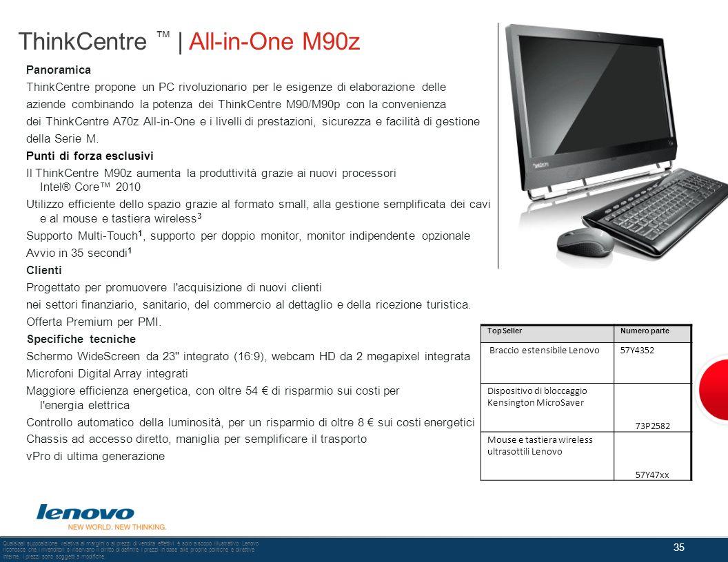 ThinkCentre | All-in-One M90z Panoramica ThinkCentre propone un PC rivoluzionario per le esigenze di elaborazione delle aziende combinando la potenza