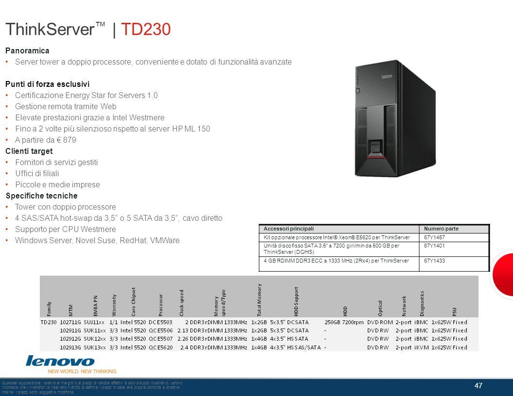 ThinkServer | TD230 Panoramica Server tower a doppio processore, conveniente e dotato di funzionalità avanzate Punti di forza esclusivi Certificazione