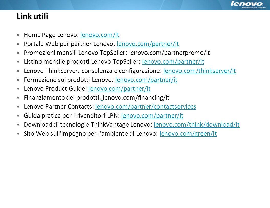 Link utili Home Page Lenovo: lenovo.com/itlenovo.com/it Portale Web per partner Lenovo: lenovo.com/partner/itlenovo.com/partner/it Promozioni mensili