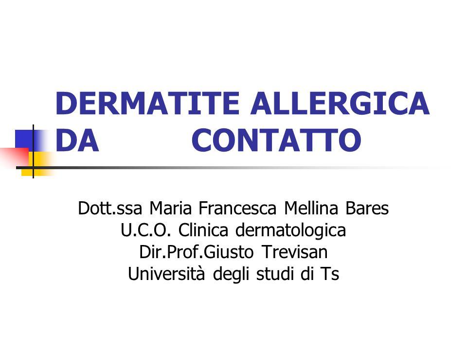 Definizione La Dermatite allergica da contatto (DAC) o eczema da contatto è una malattia infiammatoria della cute, acuta o cronica, caratterizzata da un meccanismo immunomediato da parte di linfociti T E lespressione tipica della flogosi di tipo cellulare linfocito mediata di tipo IV